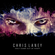 CHRIS_LANEY_Only_Come_Out_At_Night