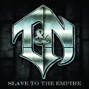 T and N Slave To The Empire